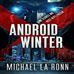 Android Winter: Android X, Book 3 | Michael La Ronn