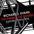 The Pursuit of Power: Europe 1815-1914 Hörbuch von Richard J Evans Gesprochen von: Napoleon Ryan