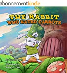 The Rabbit Who Hated Carrots: (Beauti...