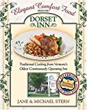 Elegant Comfort Food from the Dorset Inn: Traditional Cooking from Vermont's Oldest Continuously Operating Inn