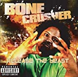 Bone Crusher Release the Beast