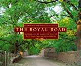 img - for The Royal Road: El Camino Real from Mexico City to Santa Fe book / textbook / text book