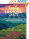 Lovely Landscape Quilts: Using String...