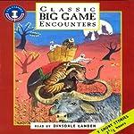Classic Game Encounters (Unabridged Selections) | Sir Samuel Barker,Guy de Maupassant,E. A. Smythies