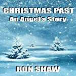 Christmas Past: An Angel's Story | Ron Shaw