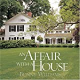 An Affair with a House ~ Bunny Williams