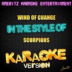 Wind of Change (In the Style of Scorpions) [Karaoke Version]