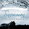 Snowman Audiobook by Isabelle Rowan Narrated by Brad Walton