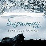 Snowman | Isabelle Rowan