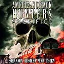 American Demon Hunters: Sacrifice Audiobook by J. Thorn, Lindsay Buroker, Zach Bohannon, J. F. Penn Narrated by Jean Lowe Carlson