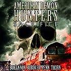 American Demon Hunters: Sacrifice Hörbuch von J. Thorn, Lindsay Buroker, Zach Bohannon, J. F. Penn Gesprochen von: Jean Lowe Carlson