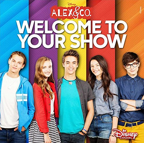 Alex & Co. - Welcome To Your Show