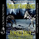 Twilight Hankerings (       UNABRIDGED) by Ronald Kelly Narrated by J. C. Hayes