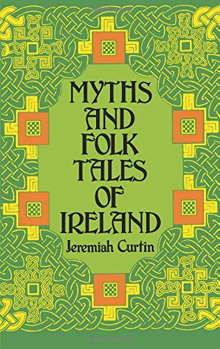 Myths and Folk Tales of Ireland (Celtic, Irish)