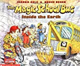 The Magic School Bus Inside the Earth (Magic School Bus) (0590407600) by Joanna Cole