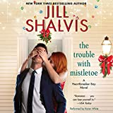 The Trouble With Mistletoe: Library Edition (Heartbreaker Bay)