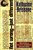 Not WrongJust Different; Observations on the Rise of Contemporary Australian The (0868197645) by Brisbane, Katharine