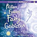 Philippa Fisher's Fairy Godsister (       UNABRIDGED) by Liz Kessler Narrated by Kate Reinders, Julia Whelan