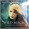 Wild Magic: Clearwater Witches, Volume 2 (       UNABRIDGED) by Madeline Freeman Narrated by Madeline Mrozek