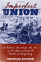 Imperfect Union: A Father's Search for His Son in the Aftermath of the Battle of Gettysburg
