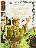 Il più bel libro dei santi. Dai tempi di Gesù ad oggi