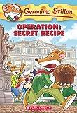 #9: Operation: Secret Recipe (Geronimo Stilton #66)