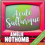 Acide sulfurique   Amélie Nothomb