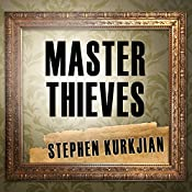 Master Thieves: The Boston Gangsters Who Pulled off the World's Greatest Art Heist | [Stephen Kurkjian]