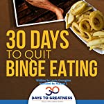 Quit Binge Eating in 30 Days: 30 Days to Greatness | Lucia Georgiou