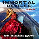 Immortal Devices: Steampunk Scarlett, Book 2 Audiobook by Kailin Gow Narrated by Candice Moll