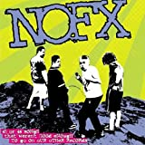 Nofx 45 Or 46 Songs That Weren't Good Enough to Go on Our Other Records