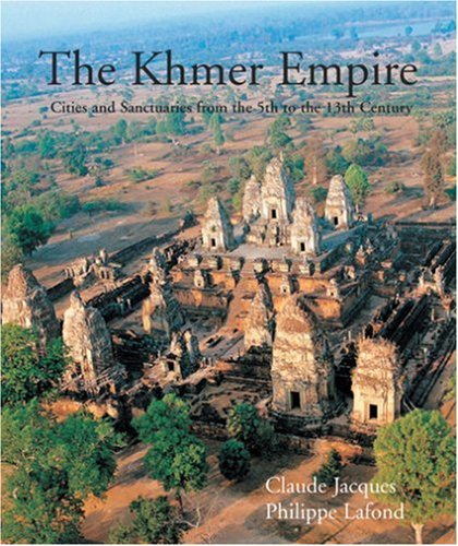 Khmer Empire: Cities and Sanctuaries from the 5th to the 13th Century