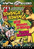 Bowanga Bowanga / Wild Women of Wongo / Virgin Sacrifice (Special Edition)