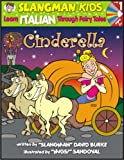 Learn Italian Through Fairy Tales Cinderella Level 1 (Foreign Language Through Fairy Tales) (Slangman Kids: Level 1)