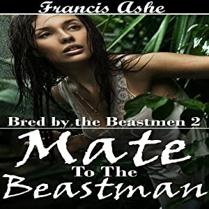 Mate to the Beastman: Bred by the Beastmen, Part 2 | [Francis Ashe]