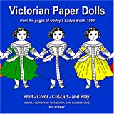 Victorian Paper Dolls: From the Pages of Godeys Ladys Book
