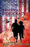 img - for The Conspiracy of American Democracy: The Battle in New York book / textbook / text book