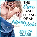 The Care and Feeding of an Alpha Male: Bluebonnet Series, Book 2 (       UNABRIDGED) by Jessica Clare Narrated by Jillian Macie