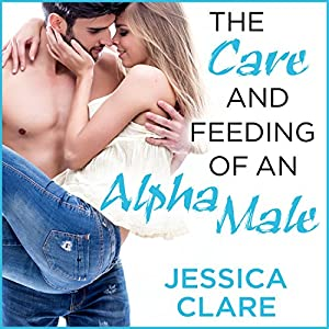 The Care and Feeding of an Alpha Male Audiobook