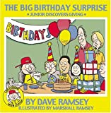 The Big Birthday Surprise: Junior Discovers Giving (Life Lessons with Junior) (0972632328) by Dave Ramsey
