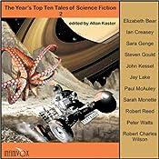 The Year's Top Ten Tales of Science Fiction 2 | [Elizabeth Bear, Ian Creasey, Steven Gould, John Kessel, Jay Lake, Paul McAuley, Sarah Monette, Robert Reed, Peter Watts, Robert Charles Wilson]