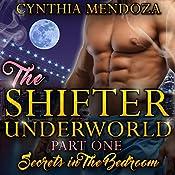 Secrets in the Bedroom: Shifter Underworld, Part One | Cynthia Mendoza