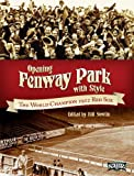 img - for Opening Fenway Park in Style: The 1912 Boston Red Sox (SABR Digital Library Book 4) book / textbook / text book