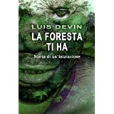 La foresta ti ha. Storia di un'iniziazionedi Luis Devin