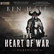 The Heart of War: The Warsworn, Book 3 | Livre audio Auteur(s) : Ben Hale Narrateur(s) : Ralph Lister