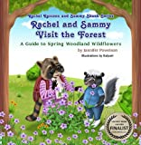 Rachel and Sammy Visit the Forest - A Guide to Spring Woodland Wildflowers (Rachel Raccoon and Sammy Skunk Series)