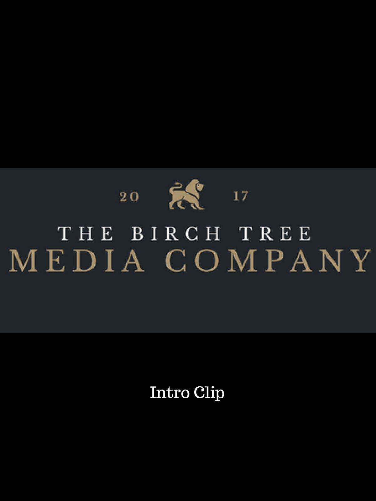 Clip: The Birch Tree Media Company Intro