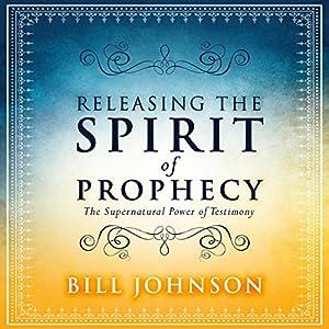 Releasing the Spirit of Prophecy | Livre audio