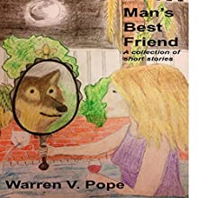 Man's Best Friend: A Collection of Short Stories Audiobook by Warren V. Pope Narrated by Michael J. McCue