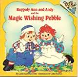 Raggedy Ann and Andy and the Magic Wishing Pebble (0394887735) by Johnny Gruelle